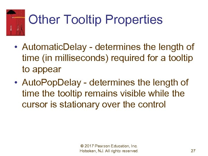 Other Tooltip Properties • Automatic. Delay - determines the length of time (in milliseconds)