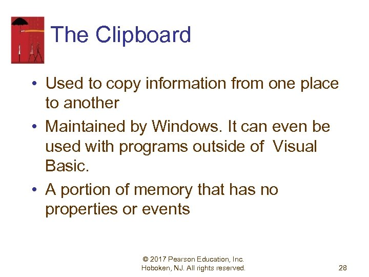 The Clipboard • Used to copy information from one place to another • Maintained