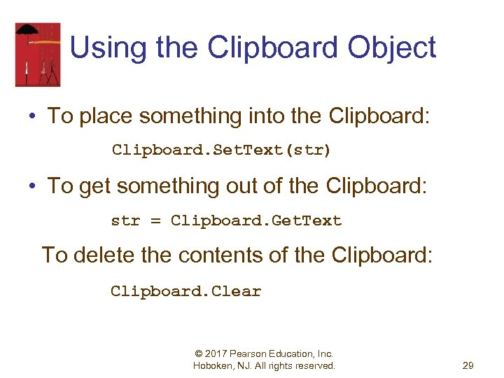 Using the Clipboard Object • To place something into the Clipboard: Clipboard. Set. Text(str)