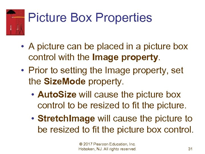 Picture Box Properties • A picture can be placed in a picture box control