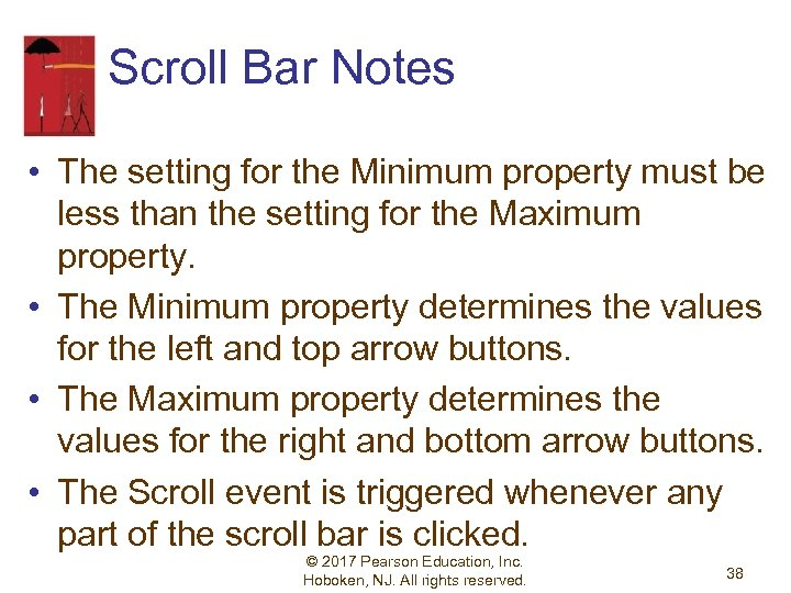 Scroll Bar Notes • The setting for the Minimum property must be less than
