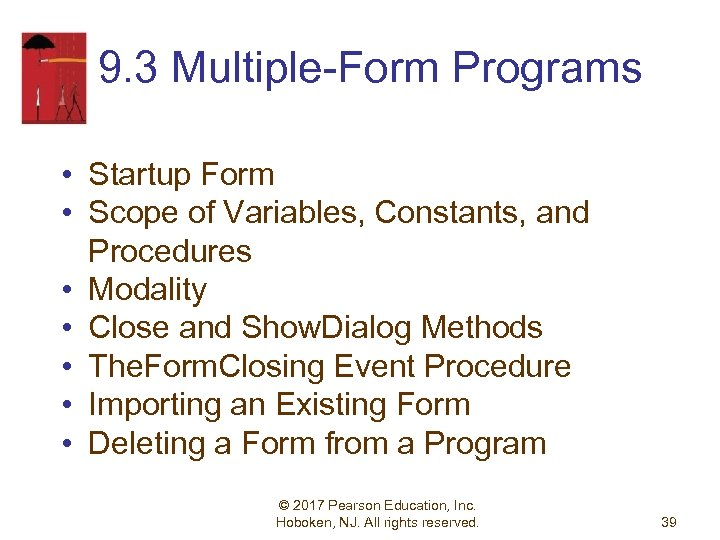 9. 3 Multiple-Form Programs • Startup Form • Scope of Variables, Constants, and Procedures