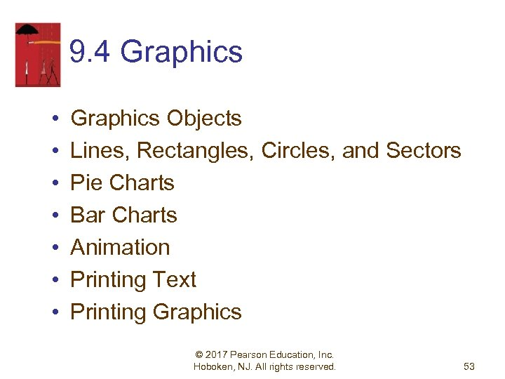 9. 4 Graphics • • Graphics Objects Lines, Rectangles, Circles, and Sectors Pie Charts