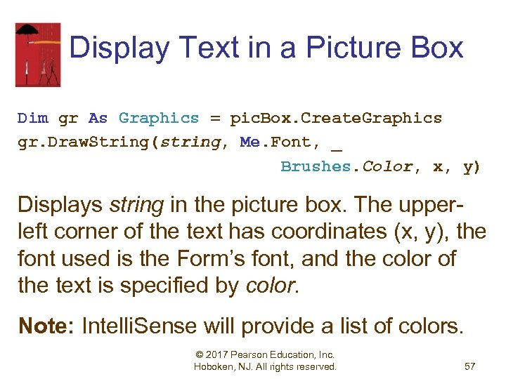 Display Text in a Picture Box Dim gr As Graphics = pic. Box. Create.