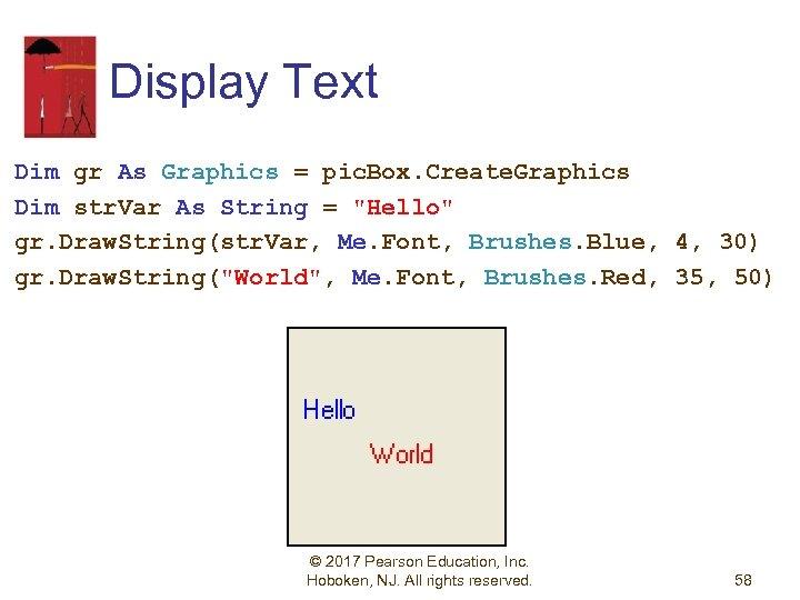 Display Text Dim gr As Graphics = pic. Box. Create. Graphics Dim str. Var