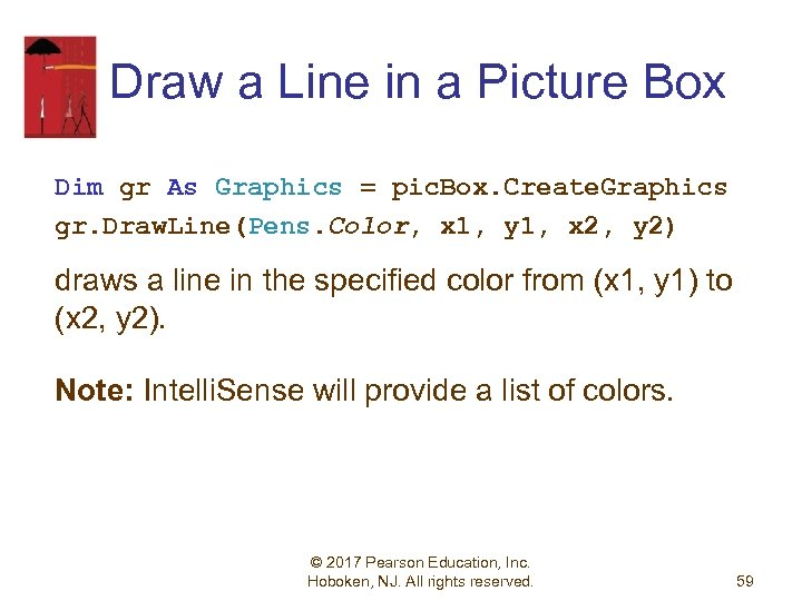 Draw a Line in a Picture Box Dim gr As Graphics = pic. Box.