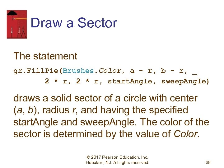 Draw a Sector The statement gr. Fill. Pie(Brushes. Color, a - r, b -