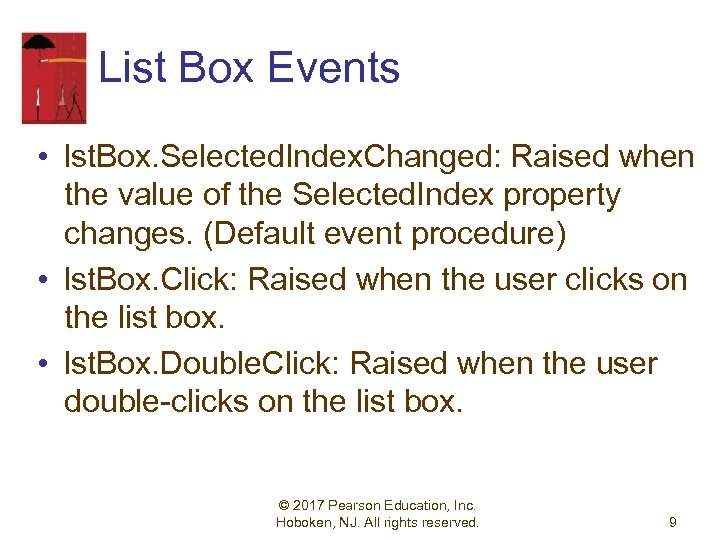 List Box Events • lst. Box. Selected. Index. Changed: Raised when the value of