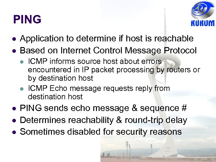 PING Application to determine if host is reachable Based on Internet Control Message Protocol