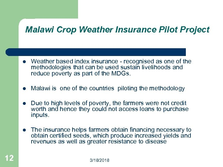 Malawi Crop Weather Insurance Pilot Project l l Malawi is one of the countries