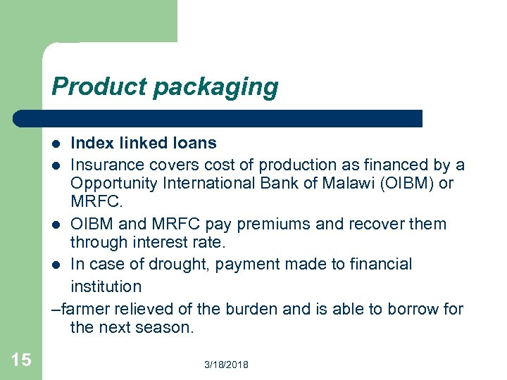 Product packaging Index linked loans l Insurance covers cost of production as financed by