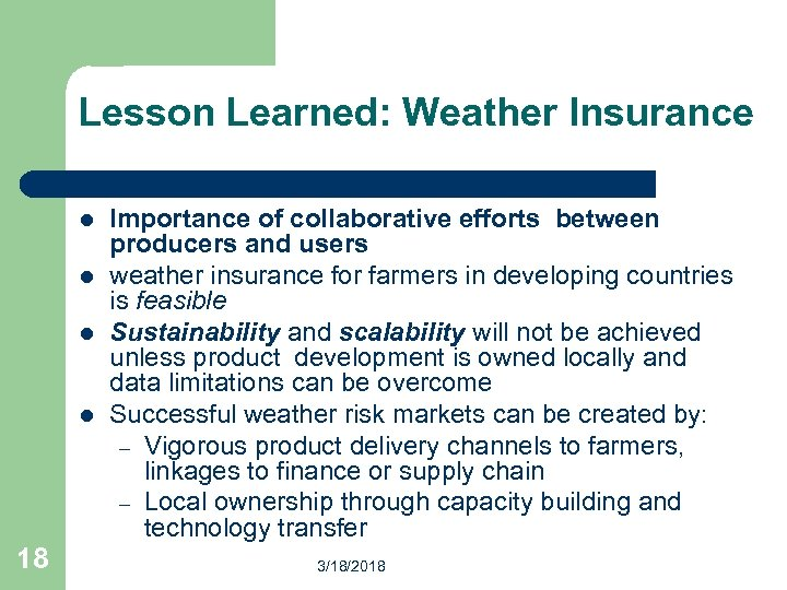 Lesson Learned: Weather Insurance l l 18 Importance of collaborative efforts between producers and