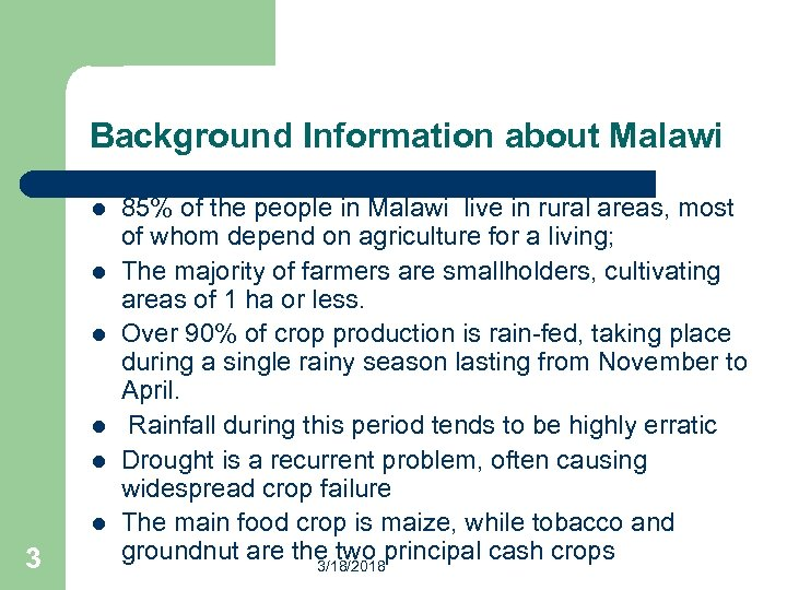 Background Information about Malawi l l l 3 85% of the people in Malawi