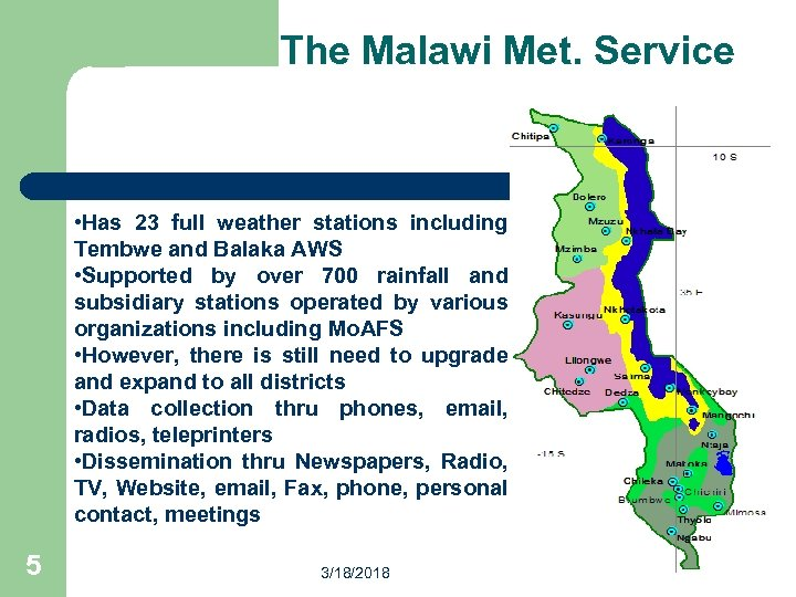 The Malawi Met. Service • Has 23 full weather stations including Tembwe and Balaka