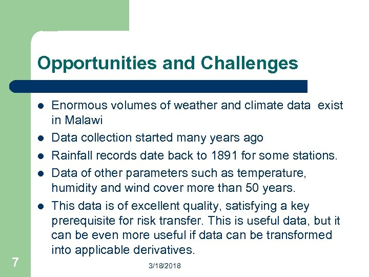 Opportunities and Challenges l l l 7 Enormous volumes of weather and climate data