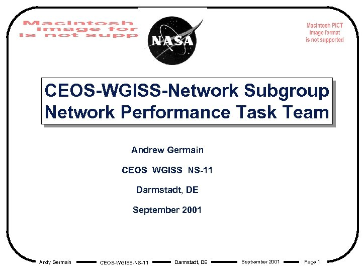 CEOS-WGISS-Network Subgroup Network Performance Task Team Andrew Germain CEOS WGISS NS-11 Darmstadt, DE September