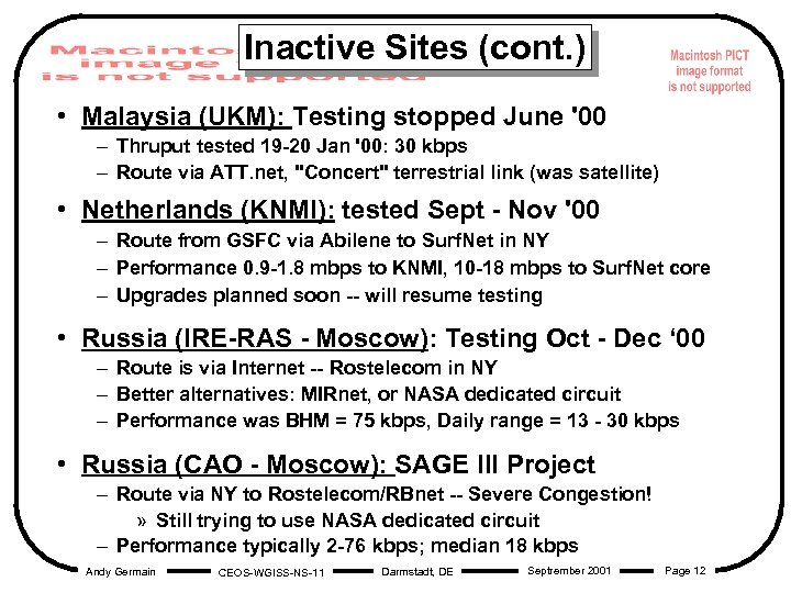 Inactive Sites (cont. ) • Malaysia (UKM): Testing stopped June '00 – Thruput tested