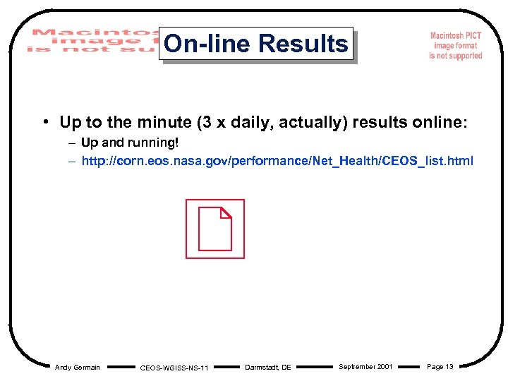 On-line Results • Up to the minute (3 x daily, actually) results online: –