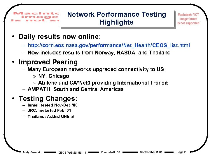 Network Performance Testing Highlights • Daily results now online: – http: //corn. eos. nasa.