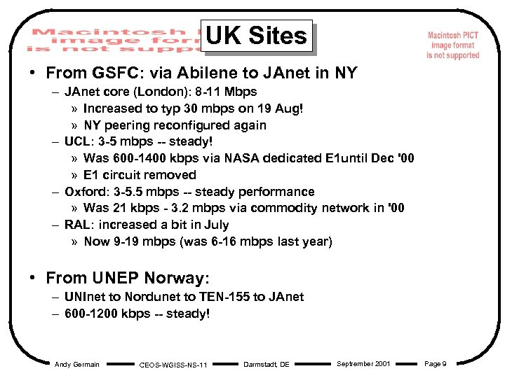 UK Sites • From GSFC: via Abilene to JAnet in NY – JAnet core