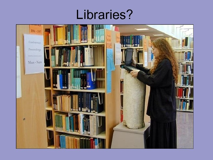 Libraries?