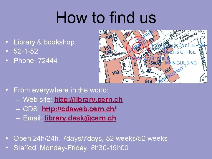 How to find us • Library & bookshop • 52 -1 -52 • Phone: