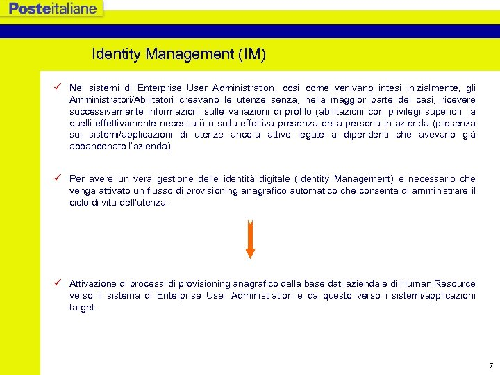 Identity Management (IM) ü Nei sistemi di Enterprise User Administration, così come venivano intesi