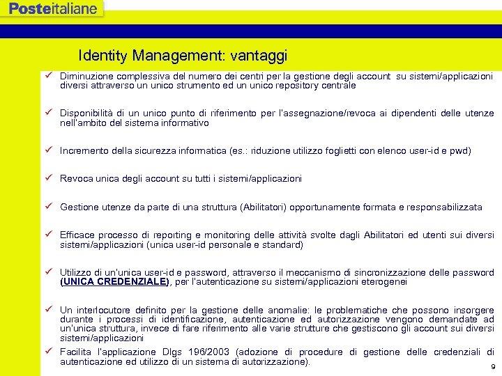 Identity Management: vantaggi ü Diminuzione complessiva del numero dei centri per la gestione degli