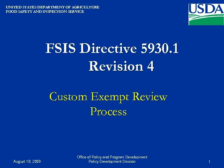 UNITED STATES DEPARTMENT OF AGRICULTURE FOOD SAFETY AND INSPECTION SERVICE FSIS Directive 5930. 1