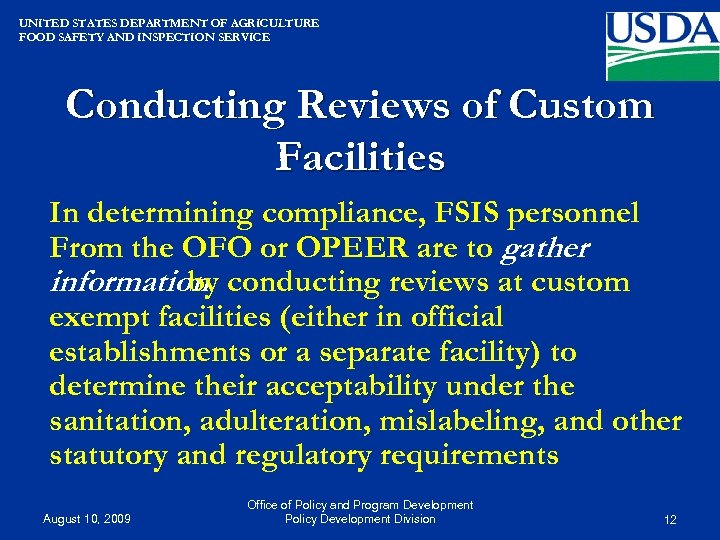 UNITED STATES DEPARTMENT OF AGRICULTURE FOOD SAFETY AND INSPECTION SERVICE Conducting Reviews of Custom