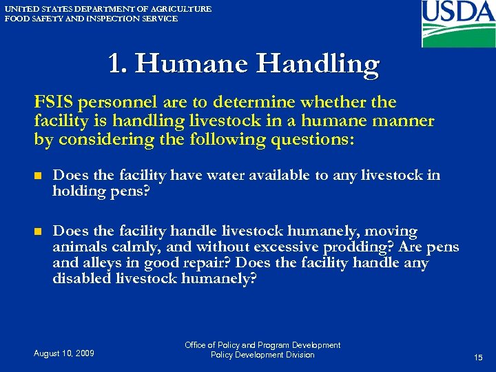 UNITED STATES DEPARTMENT OF AGRICULTURE FOOD SAFETY AND INSPECTION SERVICE 1. Humane Handling FSIS