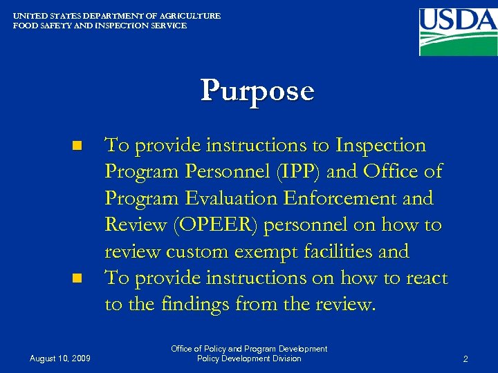 UNITED STATES DEPARTMENT OF AGRICULTURE FOOD SAFETY AND INSPECTION SERVICE Purpose n n August