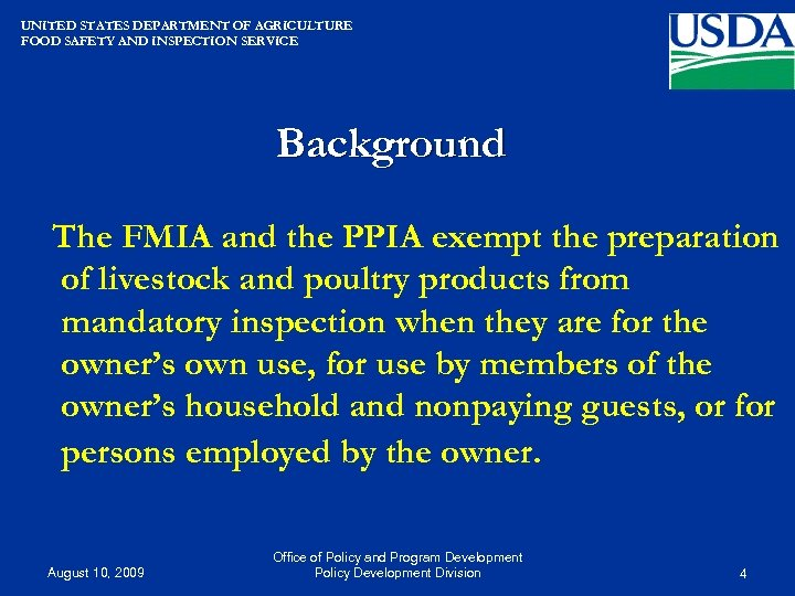 UNITED STATES DEPARTMENT OF AGRICULTURE FOOD SAFETY AND INSPECTION SERVICE Background The FMIA and
