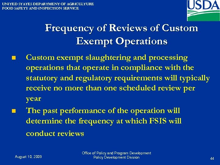UNITED STATES DEPARTMENT OF AGRICULTURE FOOD SAFETY AND INSPECTION SERVICE Frequency of Reviews of