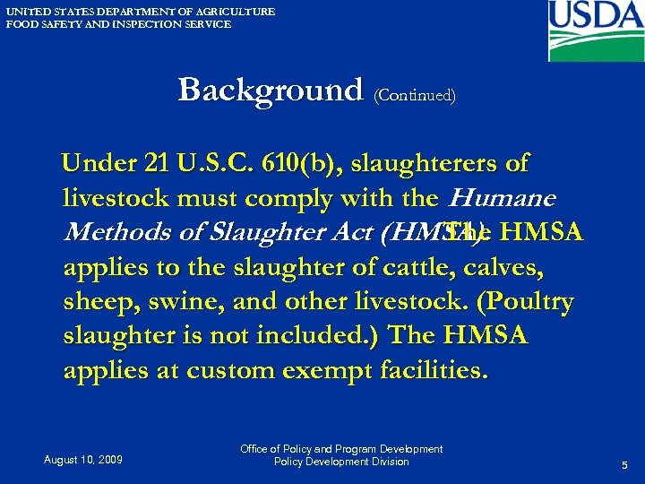 UNITED STATES DEPARTMENT OF AGRICULTURE FOOD SAFETY AND INSPECTION SERVICE Background (Continued) Under 21