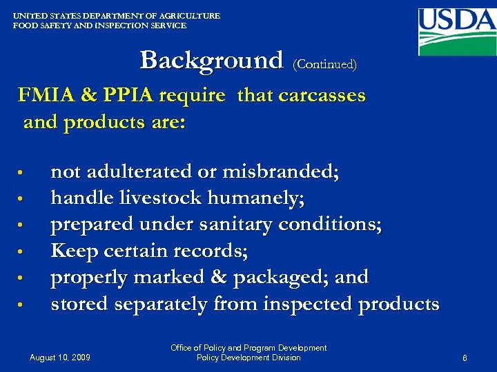 UNITED STATES DEPARTMENT OF AGRICULTURE FOOD SAFETY AND INSPECTION SERVICE Background (Continued) FMIA &
