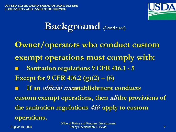 UNITED STATES DEPARTMENT OF AGRICULTURE FOOD SAFETY AND INSPECTION SERVICE Background (Continued) Owner/operators who