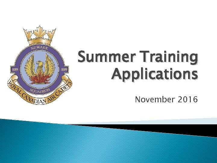Summer Training Applications November 2016