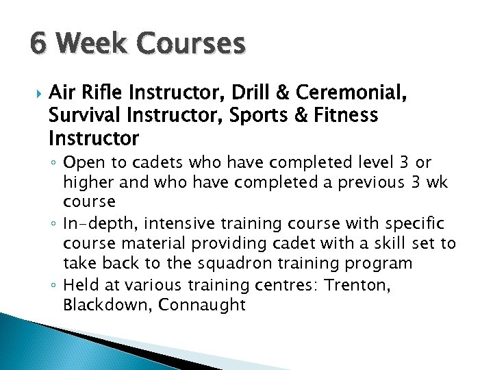 6 Week Courses Air Rifle Instructor, Drill & Ceremonial, Survival Instructor, Sports & Fitness