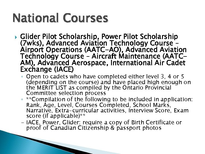 National Courses Glider Pilot Scholarship, Power Pilot Scholarship (7 wks), Advanced Aviation Technology Course