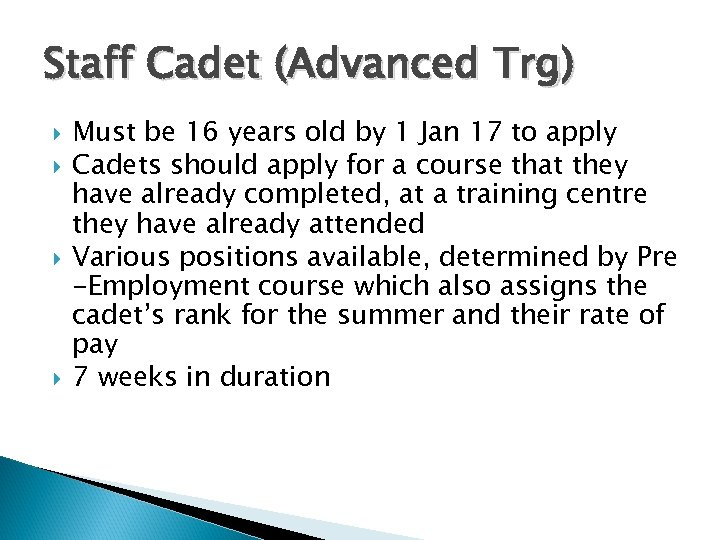Staff Cadet (Advanced Trg) Must be 16 years old by 1 Jan 17 to