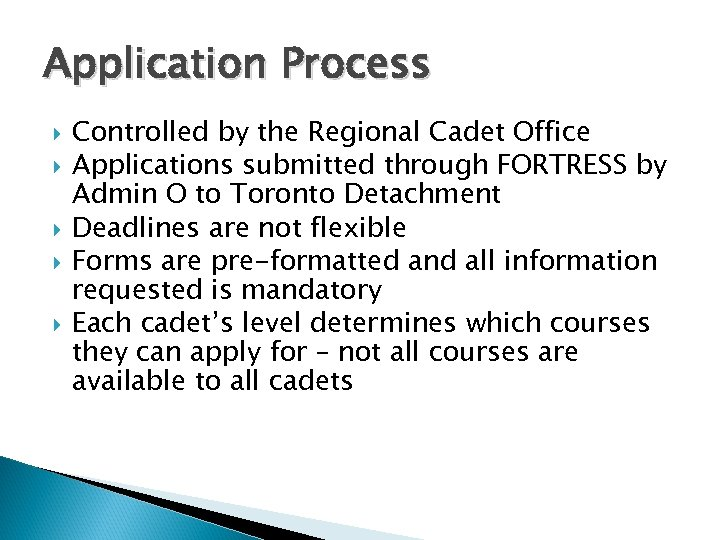 Application Process Controlled by the Regional Cadet Office Applications submitted through FORTRESS by Admin