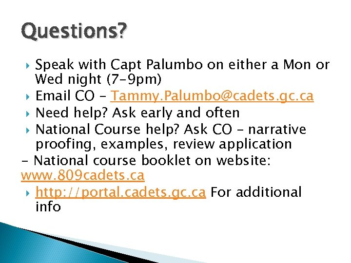 Questions? Speak with Capt Palumbo on either a Mon or Wed night (7 -9