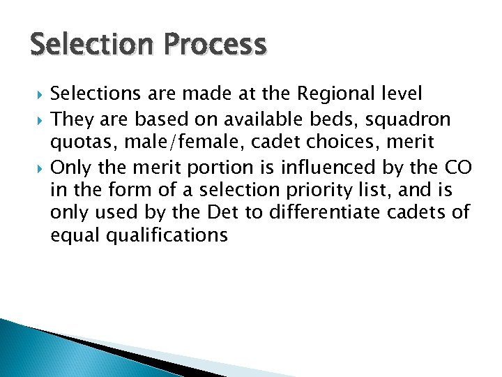 Selection Process Selections are made at the Regional level They are based on available