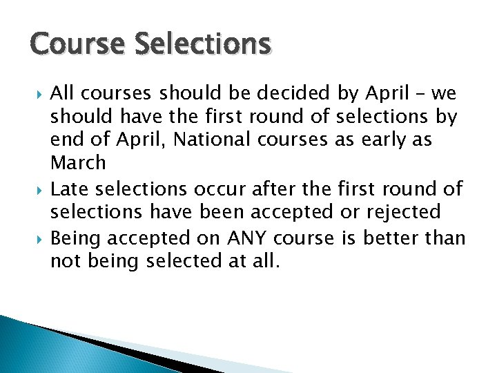 Course Selections All courses should be decided by April – we should have the