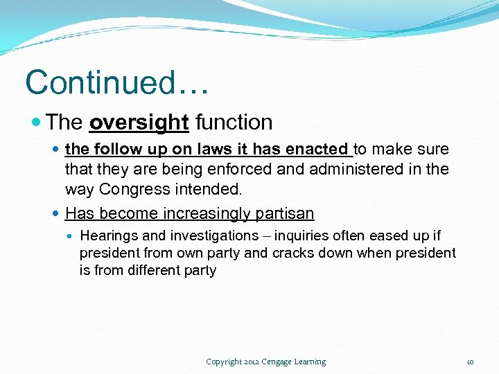 Continued… The oversight function the follow up on laws it has enacted to make