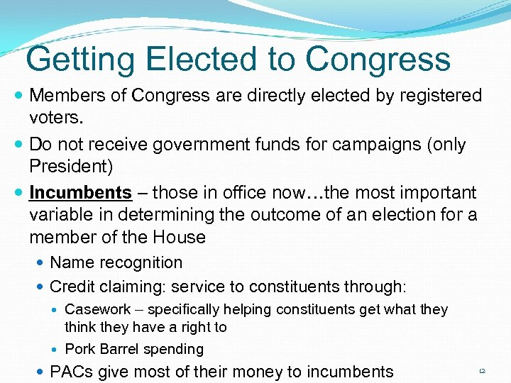 Getting Elected to Congress Members of Congress are directly elected by registered voters. Do
