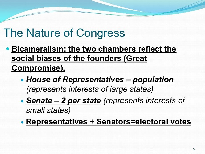 The Nature of Congress Bicameralism: the two chambers reflect the social biases of the