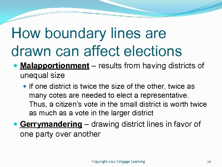 How boundary lines are drawn can affect elections Malapportionment – results from having districts