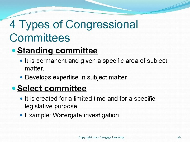 4 Types of Congressional Committees Standing committee It is permanent and given a specific